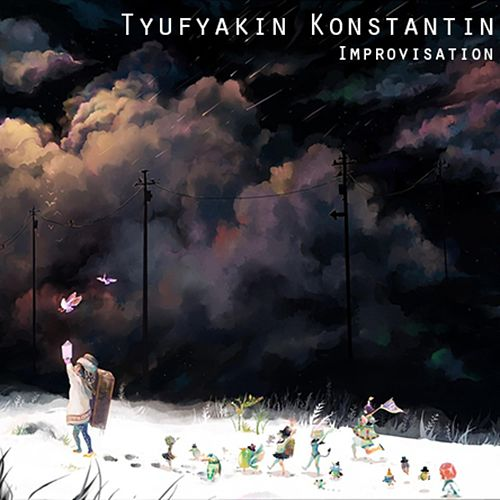 Improvisation, Pt. 2 by Tyufyakin Konstantin