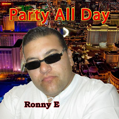 Party All Day by Ronny E