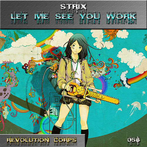 Let Me See You Work von S-Trix