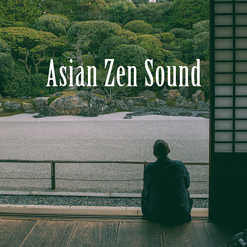 Asian Zen Sound by Various Artists