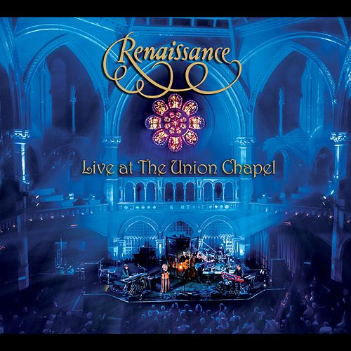 Live at the Union Chapel by Renaissance