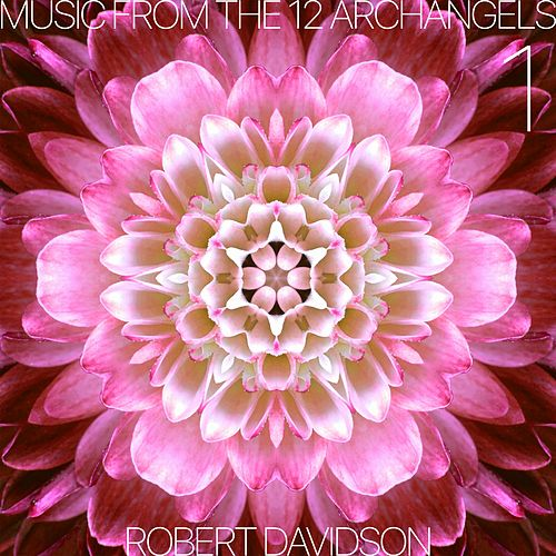 Music from the 12 Archangels: Volume 1 by Robert Davidson