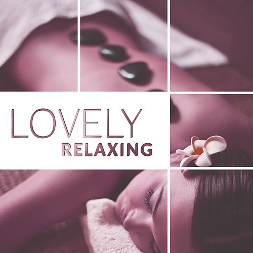 Lovely Relaxing – Music for Deep Relax, Spa, Wellness, Pure Healing Sounds, Background Music for Massage de Massage Tribe