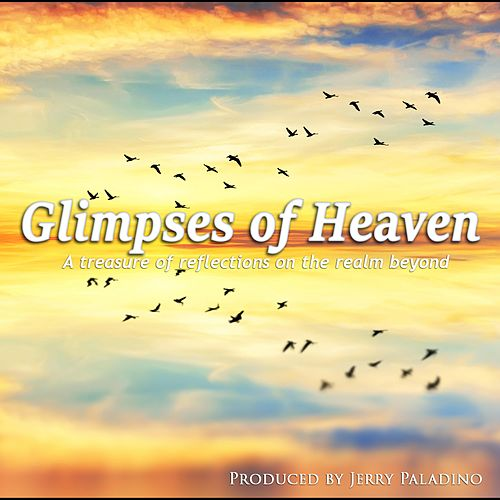 Glimpses of Heaven by Jerry Paladino