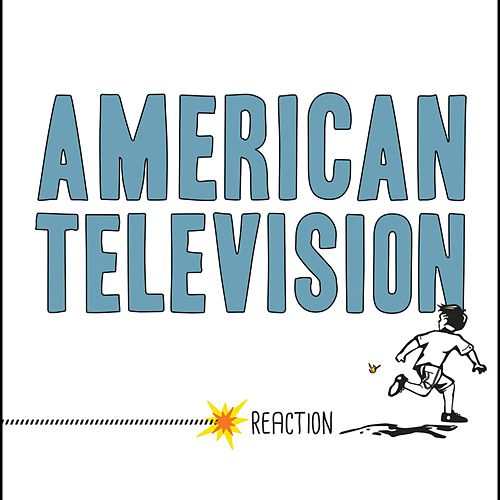 Reaction by American Television