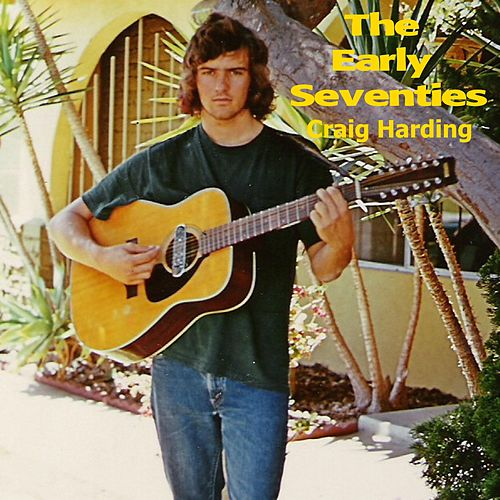 The Early Seventies by Craig Harding