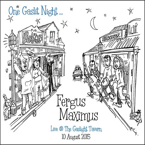 One Gaslit Night (Live at the Gaslight Tavern) by Fergus Maximus