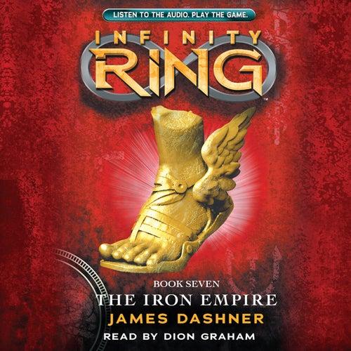 The Iron Empire - Infinity Ring 7 (Unabridged) von James Dashner