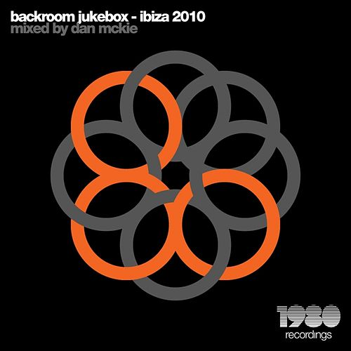 Backroom Jukebox - Ibiza 2010 (Mixed & Compiled By Dan McKie) von Various Artists