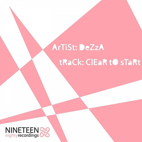Clear to Start by Dezza
