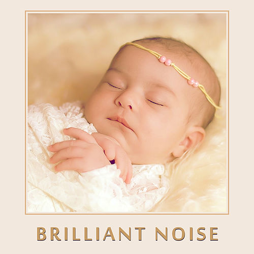 Brilliant Noise – Music for Baby, Einstein Effect, Smart Child, Mozart, Beethoven von Baby Music (1)