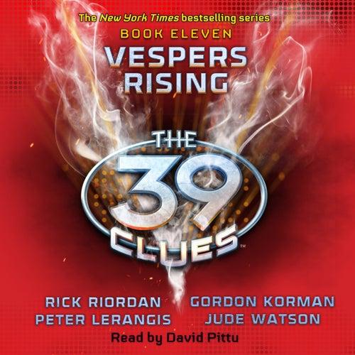 Vespers Rising - The 39 Clues, Book 11 (Unabridged) von Rick Riordan