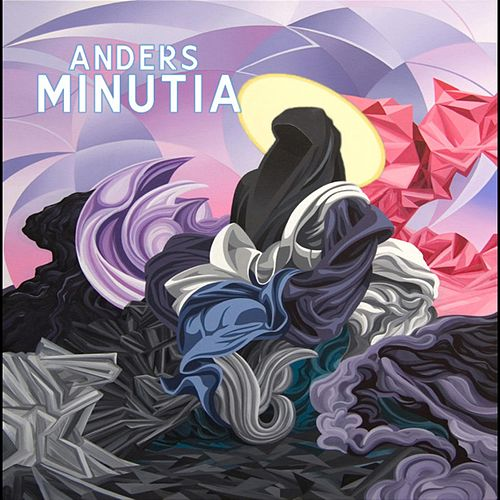 Minutia by Anders