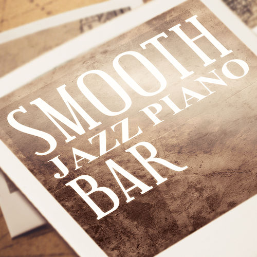 Smooth Jazz Piano Bar: Best Chillout Relax Songs & Soft Instrumental Jazz, Easy Listening Lounge Music, Beautiful Jazz Music by Piano Jazz Background Music Masters