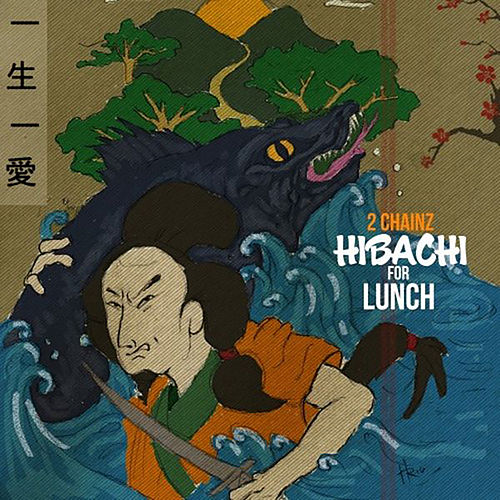 Hibachi For Lunch von 2 Chainz
