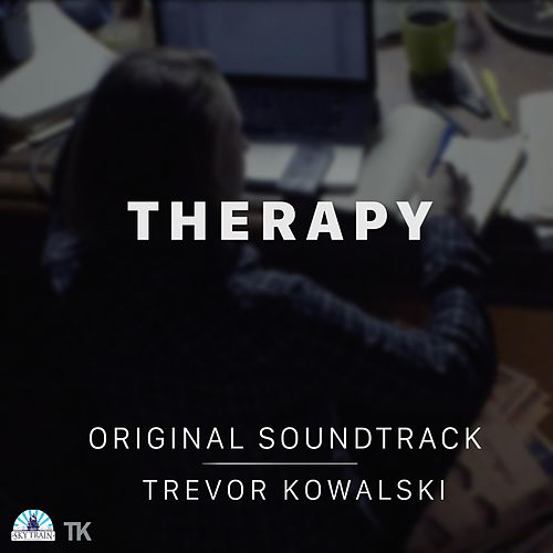 Therapy (Original Soundtrack) by Trevor Kowalski