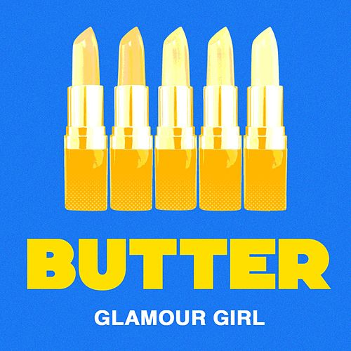 Glamour Girl by Butter