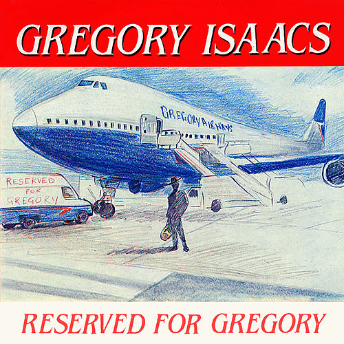 Reserved For Gregory by Gregory Isaacs