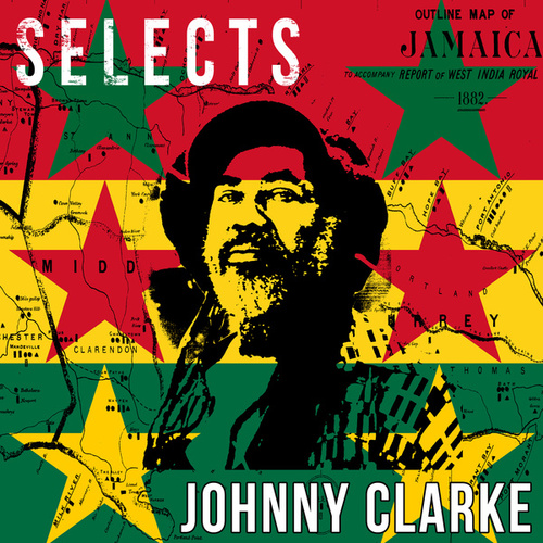 Johnny Clarke Selects Reggae by Johnny Clarke