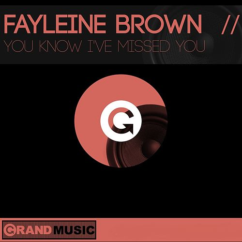 You Know I've Missed You by Fayleine Brown