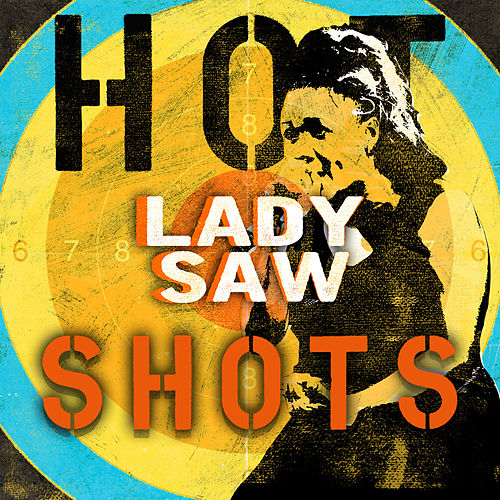 Lady Saw - Dancehall Hot Shots by Lady Saw