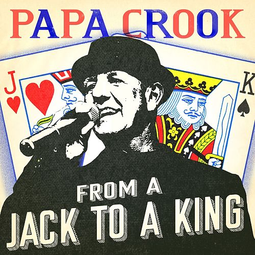 From a Jack to a King by Papa Crook