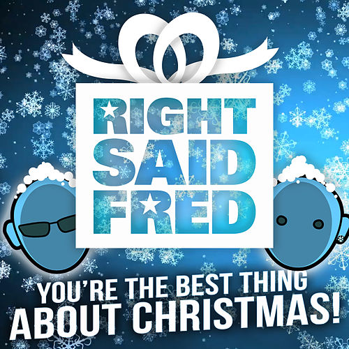 You're the Best Thing About Christmas (2018) by Right Said Fred