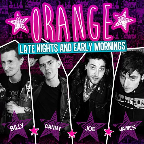 Late Nights and Early Mornings by Orange