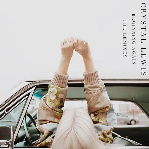 Beginning Again the Remixes de Crystal Lewis