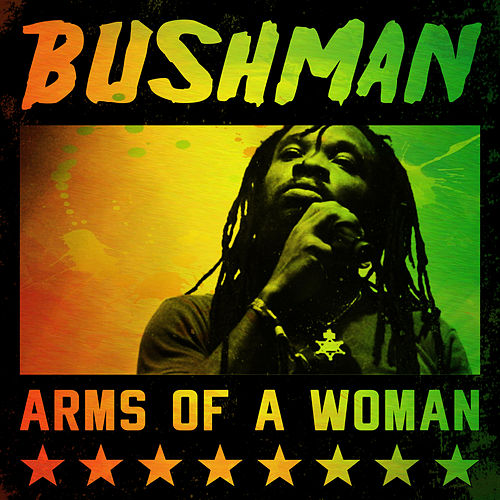Bushman - Arms of a Woman by Various Artists