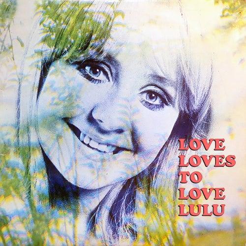 Love Loves To Love Lulu by Lulu