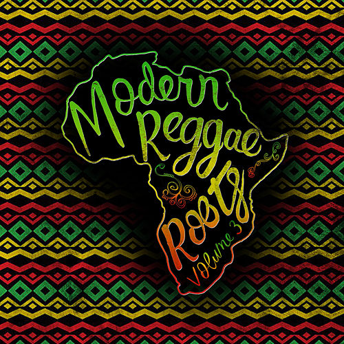 Modern Roots Reggae, Vol. 3 by Various Artists