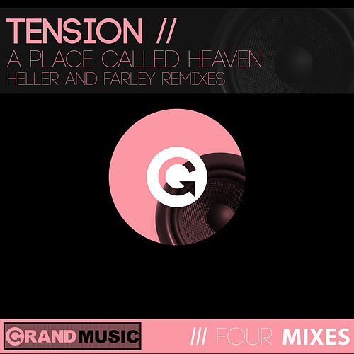 A Place Called Heaven (Heller & Farley Remixes) by Tension