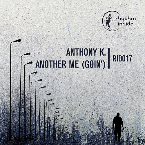 Another Me (Goin') by Anthony K