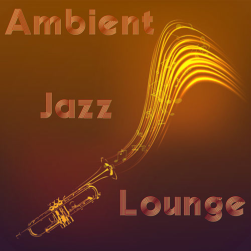 Ambient Jazz Lounge – Relaxing Jazz for Quiet Moments, Restaurant Music, Jazz Bar, Smooth Jazz, Jazz Piano von New York Jazz Lounge