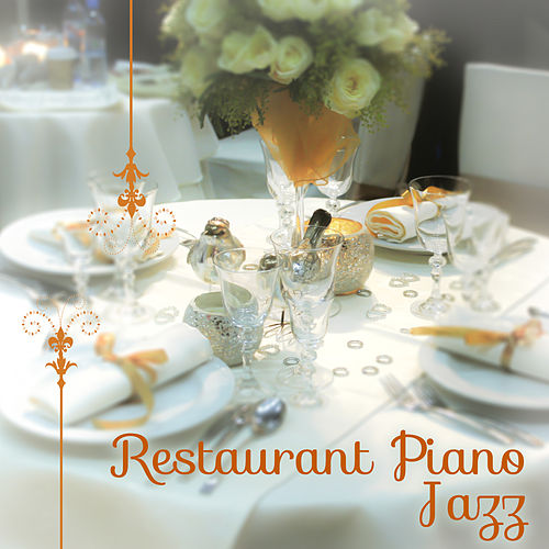 Restaurant Piano Jazz – Relaxing Piano Music, Jazz for Restaurant, Smooth Sounds to Relax, Background Sounds, Cafe Jazz Music von Jazz Lounge
