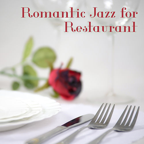 Romantic Jazz for Restaurant – Calming Sounds of Instrumental Jazz, Music in the Background for Restaurant & Cafe de The Jazz Instrumentals