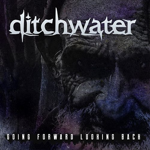 Going Forward Looking Back (Remastered) by Ditchwater
