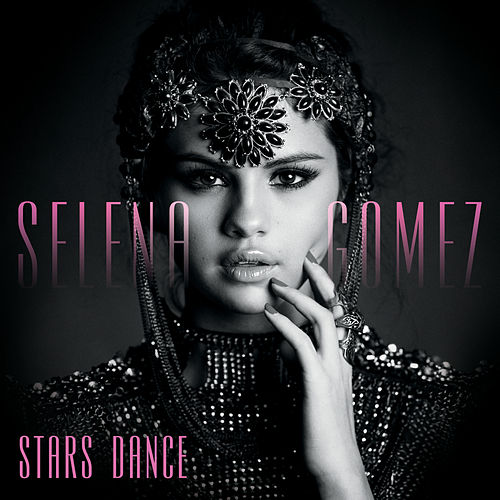 Stars Dance by Selena Gomez