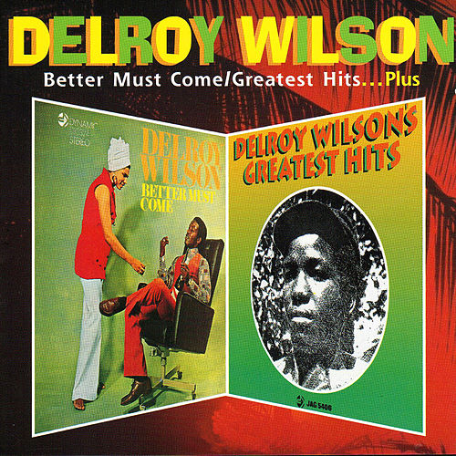 Better Must Come / Greatest Hits... Plus by Delroy Wilson