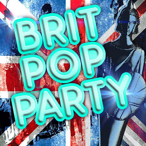 Brit Pop Party by Various Artists