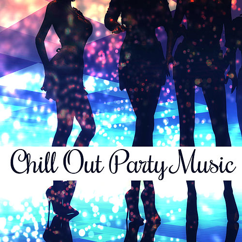 Chill Out Party Music – Beach Chill, Summer Vibes, Chillout Music, Ibiza Party, Music to Have Fun von Ibiza Chill Out