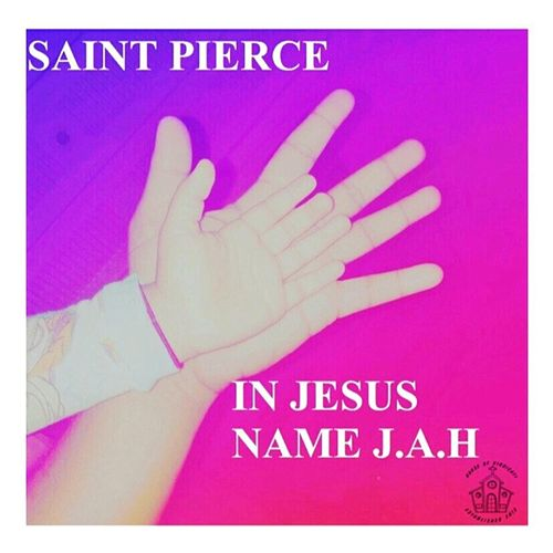 In Jesus Name J.A.H by Saint Pierce