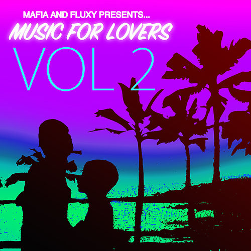 Mafia & Fluxy Presents Music For Lovers, Vol. 2 de Various Artists