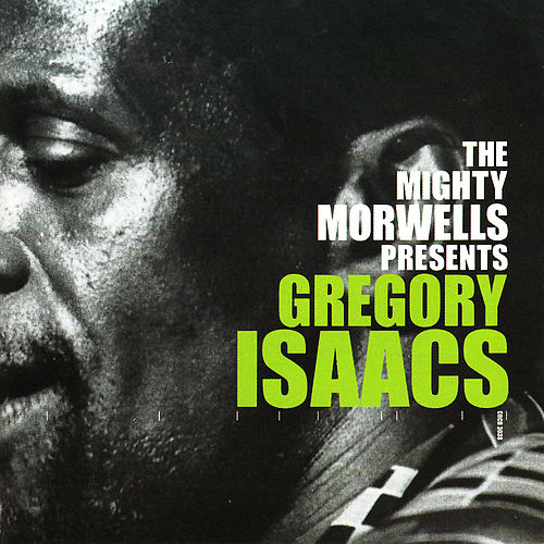 The Mighty Morwells Presents Gregory Isaacs by Gregory Isaacs