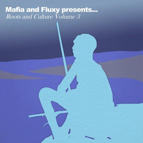 Mafia & Fluxy Presents Roots and Culture, Vol. 3 de Various Artists