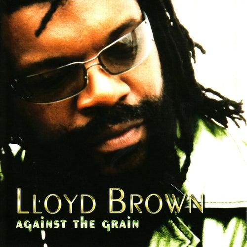 Against The Grain by Lloyd Brown