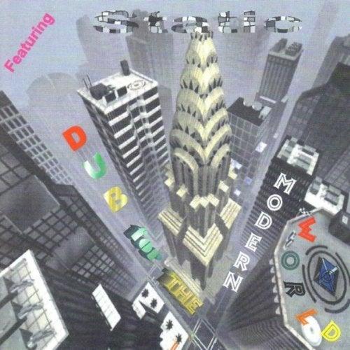 Dub For The Modern World von Static