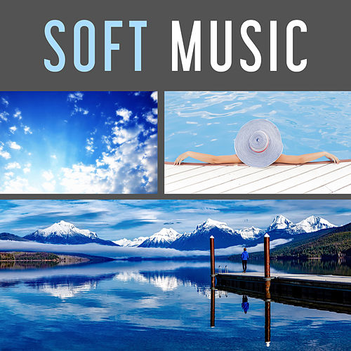 Soft Music – Relax Time Instrumental Sounds, Body and Soul, Harmony of Senses de Relaxing Piano Music