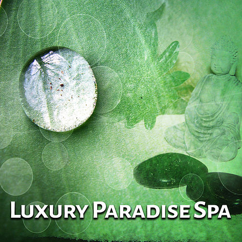 Luxury Paradise Spa by Relaxing Spa Music
